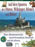 Auf den Spuren der Dinos, Wikinger, Römer und Ritter