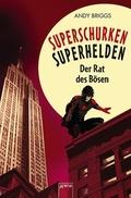Superschurken, Superhelden -