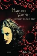 Haus der Vampire - Verfolgt bis aufs Blut