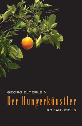 Der Hungerkünstler; Roman   ; Deutsch;  -