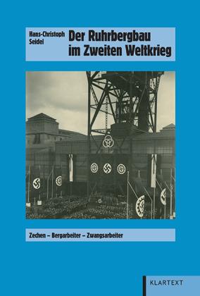 Der Ruhrbergbau im Zweiten Weltkrieg