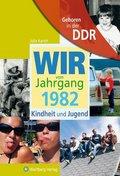 Wir vom Jahrgang 1982 - Geboren in der DDR