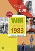 Wir vom Jahrgang 1983 - Geboren in der DDR
