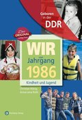 Wir vom Jahrgang 1986 - Geboren in der DDR