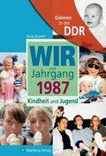 Wir vom Jahrgang 1987, Geboren in der DDR