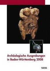 Archäologische Ausgrabungen in Baden-Württemberg 2008