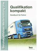 Berufskraftfahrer-Weiterbildung LKW: Gesamtband, Qualifikation kompakt; Bd.1-5