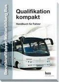 Berufskraftfahrer-Weiterbildung Bus: Qualifikation kompakt, Gesamtband; Bd.1-5