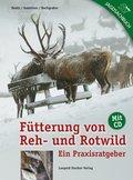 Fütterung von Reh- und Rotwild, m. CD-ROM