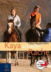Kaya schwört Rache
