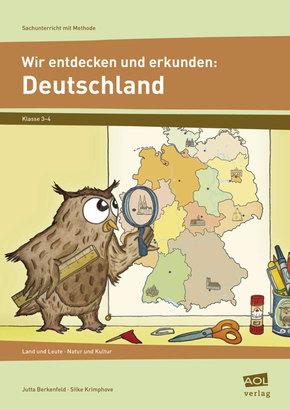 Wir entdecken und erkunden: Deutschland