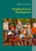 Projektarbeit im Kindergarten