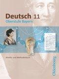 Deutsch Oberstufe Bayern: Deutsch Oberstufe - Arbeits- und Methodenbuch Bayern - 11. Jahrgangsstufe