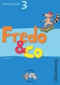 Fredo & Co - Mathematik, Ausgabe A: 3. Schuljahr, Schülerbuch