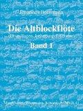Die Altblockflöte, Schule - Bd.1