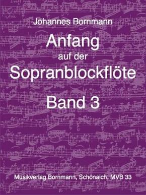 Anfang auf der Sopranblockflöte - Bd.3
