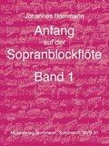 Anfang auf der Sopranblockflöte - Bd.1