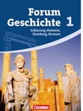 Forum Geschichte, Gymnasium Schleswig-Holstein, Bremen und Hamburg: Von der Vorgeschichte bis zum Ende des Mittelalters; Bd.1