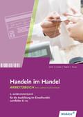 Handeln im Handel: 2. Ausbildungsjahr im Einzelhandel, Lernfelder 6 bis 10, Arbeitsbuch