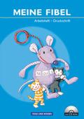 Meine Fibel, Neubearbeitung 2009: Arbeitsheft in Druckschrift, m. CD-ROM