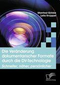 Die Veränderung dokumentarischer Formate durch die DV-Technologie