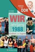 Wir vom Jahrgang 1988 - Geboren in der DDR