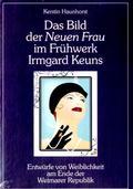 Das Bild der Neuen Frau im Frühwerk Irmgard Keuns