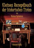 Kleines Rezeptbuch der historischen Tinten