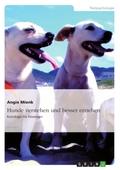Hunde verstehen und besser erziehen