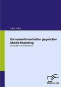 Konsumentenverhalten gegenüber Mobile Marketing