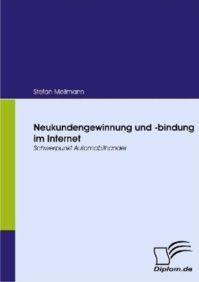 Neukundengewinnung und -bindung im Internet