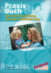 Praxisbuch Sprachentwicklung und Sprachförderung