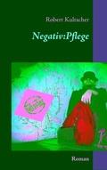 Negativ:Pflege