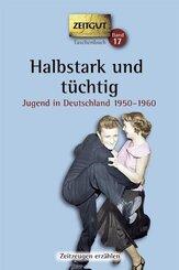 Halbstark und tüchtig, Jugend in Deutschland 1950-1960