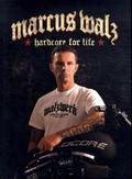 Marcus Walz - hardcore for life