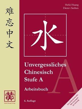 Unvergessliches Chinesisch: Stufe A, Arbeitsbuch