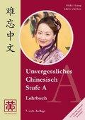 Unvergessliches Chinesisch: Stufe A, Lehrbuch