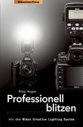 Professionell blitzen mit dem Nikon Creative Lighting System