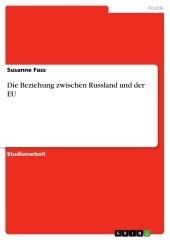 Die Beziehung zwischen Russland und der EU
