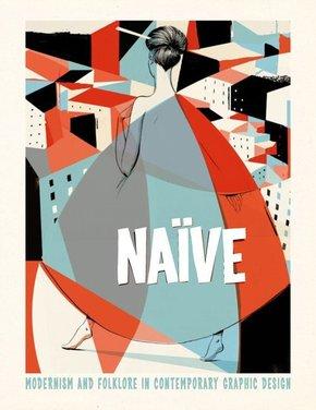 Naïve - Modernism and Folklore in Contemporary Graphic Design