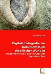 Digitale Fotografie zur Dokumentation chronischer Wunden (eBook, 15x22x0,4)