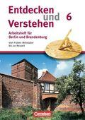 Entdecken und Verstehen, Geschichte Berlin und Brandenburg, Neubearbeitung 2008: 6. Schuljahr, Arbeitsheft