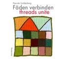 Fäden verbinden - Threads unite