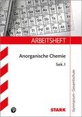 STARK Arbeitsheft Gymnasium - Anorganische Chemie Sek I