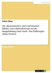 Die ökonomischen und touristischen Effekte eines Kulturfestivals auf die Imagebildung einer Stadt - Das Fallbeispiel Ath