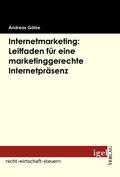 Internetmarketing: Leitfaden für eine marketinggerechte Internetpräsenz