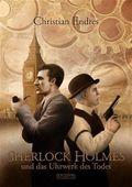 Sherlock Holmes und das Uhrwerk des Todes