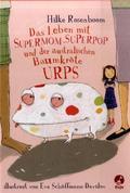 Das Leben mit Supermom, Superpop und der australischen Baumkröte Urps