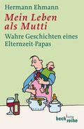 Ehmann, Mein Leben als Mutti