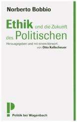 Ethik und die Zukunft des Politischen